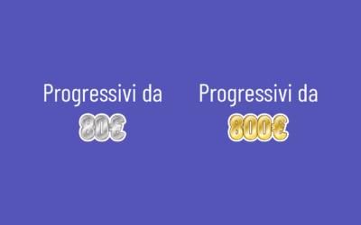 Progressivi da 80€ e progressivi da 800€