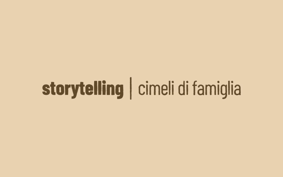 Storytelling, cimeli di famiglia