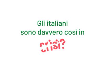 Gli italiani sono davvero così in crisi?